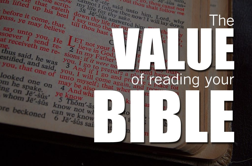 The Value of Reading Your Bible