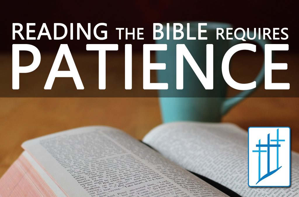 Reading the Bible Requires Patience